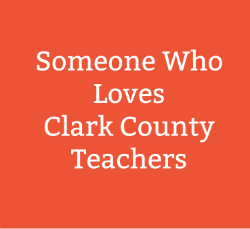 Someone Who Loves Clark County Teachers