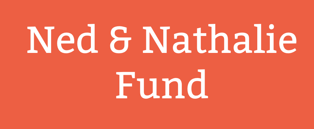 Ned and Nathalie Fund