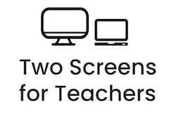 Two Screens for Teachers